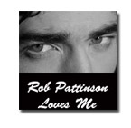 Rob Pattinson Loves Me